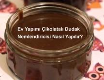 Ev Yapımı Çikolatalı Dudak Nemlendiricisi Nasıl Yapılır?